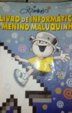 O Livro De Informática Do Menino Maluquinho by levyr1