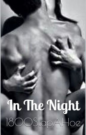 In The Night by 1800SlapAHoe