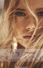 Why Jessica Freeman Is Dead by hoeonomics
