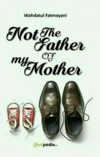Not The Father Of My Mother! by Cesfat