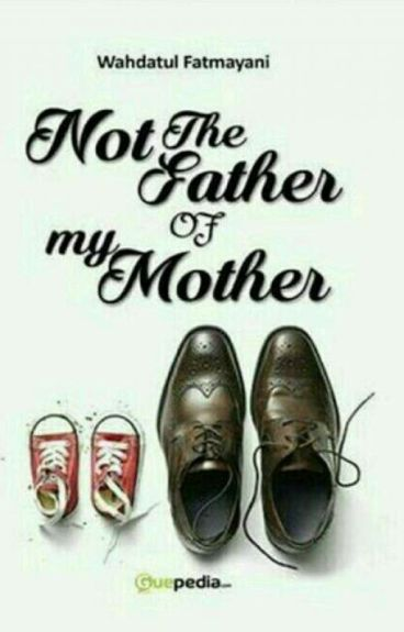 Not The Father Of My Mother!