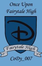 Once Upon Fairytale High by CoDy_007