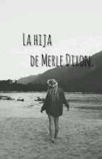 """[The Walking Dead] """"La hija de Merle Dixon"""" (Carl Grimes y tu) by HimariRyu"""