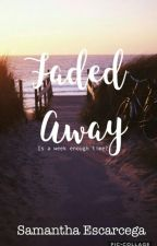 Faded Away by s_escarcega15
