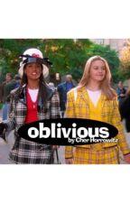 Oblivious  by CherHorrowitz