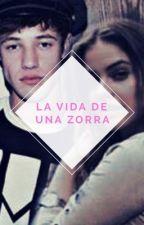 La Vida De Una Zorra.(pausada) by HemHemmo36