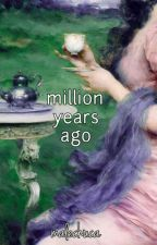 Million Years Ago | Malec by malechuca