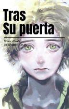 《Tras su puerta 》~Creek~ by Cherrii-Chan