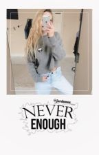 Never Enough - N.H. by jordanaa__