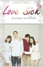 Love Sick  Novela (La caótica vida de los chicos de pantalones cortos azules) by Lalin_lu