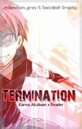 ТERМΙNAТΙON | ĸarмa aĸaвane ✗ reader