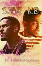 (ON BREAK!!) Save Me by UBxB_Queendom