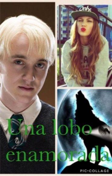 Una Lobo Enamorada?(Draco Malfoy Y Tu)