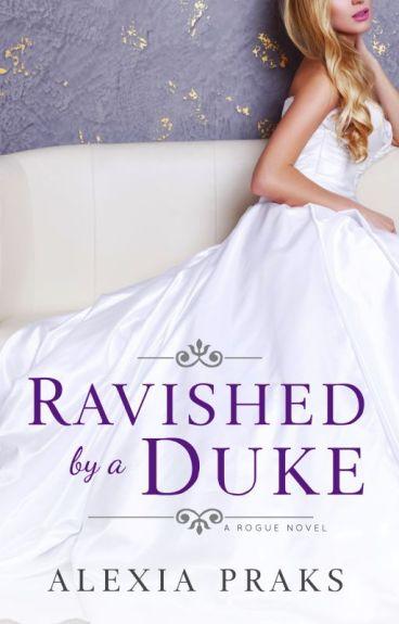 The Duke's Revenge (The Rogue Series Book 2) by AlexiaPraks