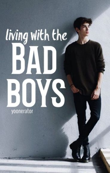 Living with the Bad Boys