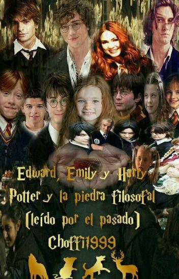 Edward, Emily y Harry Potter y la piedra filosofal ( leído por el pasado)