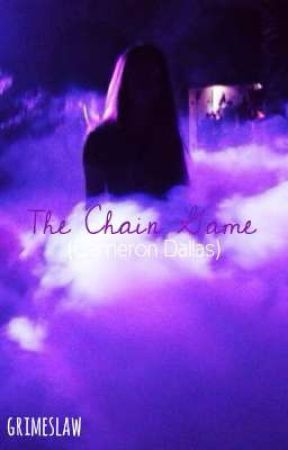The Chain Game (Cameron Dallas) (Complete√) by grimeslaw