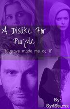 A Dislike For Purple by SydStar23