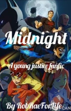 Midnight: A Young Justice Story by CompletelyB00ked