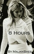 8 Hours [Kylie Jenner Fanfic] by MalikkBaee
