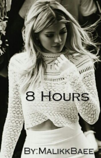 8 Hours [Kylie Jenner Fanfic]
