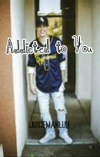 Addicted To You// Derek Luh by juicemanluh