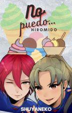 No Puedo....( hiromido ) by shuyaneko