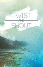 Twist & Shout by -sweetrevenge