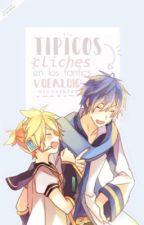 Típicos clichés en fanfics de ¡vocaloid! by -Nicosenpai