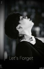 | Let's Forget | 2 by jimin3195