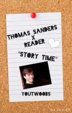 Thomas Sanders x Reader: Story Time by YouTwoobs
