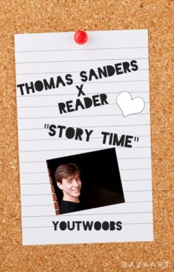 Thomas Sanders x Reader: Story Time