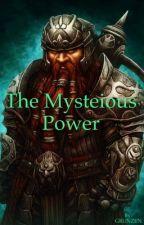 The Mysterious Power by GRUNZEN