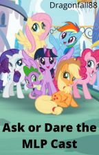 Ask Or Dare The MLP Cast *Canceled* by Dragonfall88