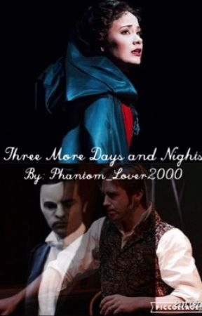 Three More Days and Nights  by Phantom_Lover2000