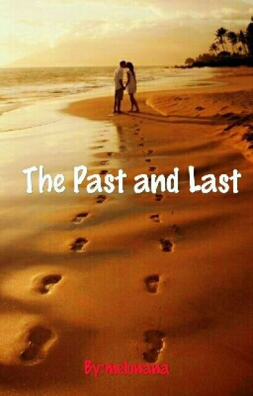 The Past and Last