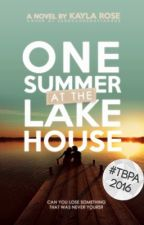 one summer at the lake house | #Wattys2016 #tbpa2016 by snipetss
