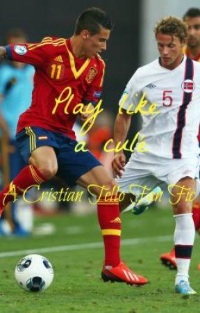 Play Like A Cule Cristian Tello Fan Fic