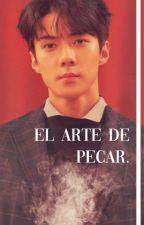 EL ARTE DE PECAR (Sehun y ____) || ADAPTADA by exo-l__dolovexd