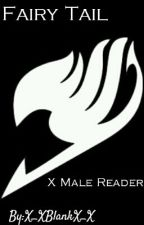 Fairy Tail X Male Reader by X_XBlankX_X