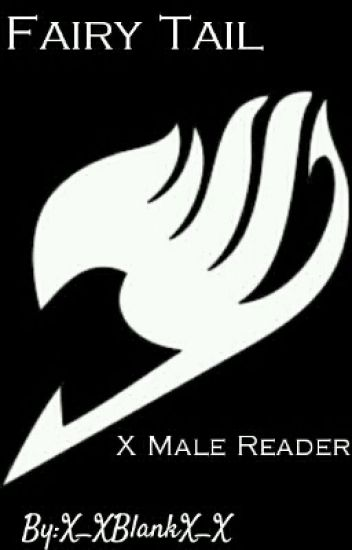 Fairy Tail X Male Reader