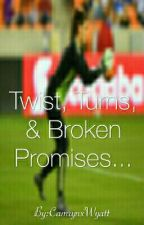Twist, Turns, & Broken Promises... by camryn_eli