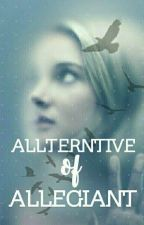Alternative Of Allegiant ✔ by insurgent_fourtris