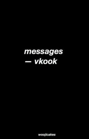 messages ; vkook [completed]