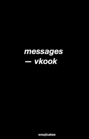 messages ; vkook [completed]