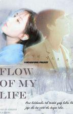 FLOW OF MY LIFE by jadenpearl