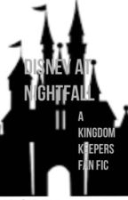 Disney At Nightfall: A Kingdom Keepers FanFic by _piggygurl_