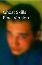 Ghost Skills Final Version by GhostNinja