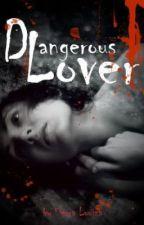 Dangerous Lover by SierraLouiza