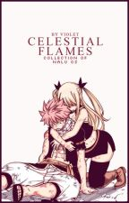 Celestial Flames || A Collection Of NaLu Oneshots|| by Astravi